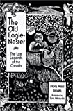 img - for The Old Eagle-Nester: The Lost Legends of the Catskills book / textbook / text book