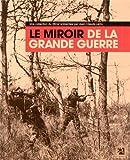 """Afficher """"Le Miroir de la grande guerre"""""""