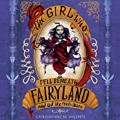 The Girl Who Fell Beneath Fairyland and Led the Revels There | Catherynne Valente