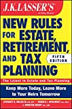 img - for JK Lasser's New Rules for Estate, Retirement, and Tax Planning, + Website book / textbook / text book