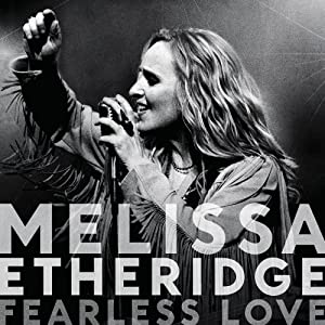 Melissa Etheridge Fearless Love lyrics