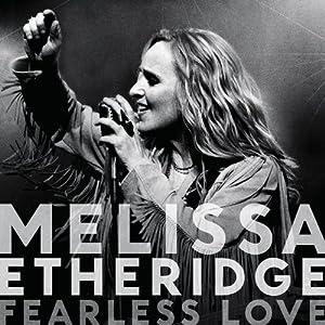 FEARLESS LOVE (MELISSA ETHERIDGE) 5