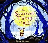 Debi Gliori The Scariest Thing of All