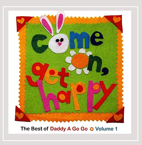 CD : DADDY A GO GO - Come On Get Happy: Best Of 1