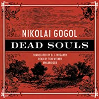 Dead Souls (       UNABRIDGED) by Nikolai Vasilievich Gogol Narrated by Tom Weiner