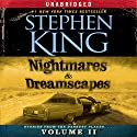 Nightmares & Dreamscapes, Volume II Audiobook by Stephen King Narrated by Stephen King, Kathy Bates, Matthew Broderick, Tim Curry