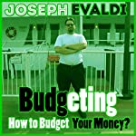 Budgeting: How to Budget Your Money | Joseph Evaldi