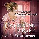 Confronting a Rake: The Beaumonts, Book 1 Hörbuch von G.L. Snodgrass Gesprochen von: Johanna Oosterwyk