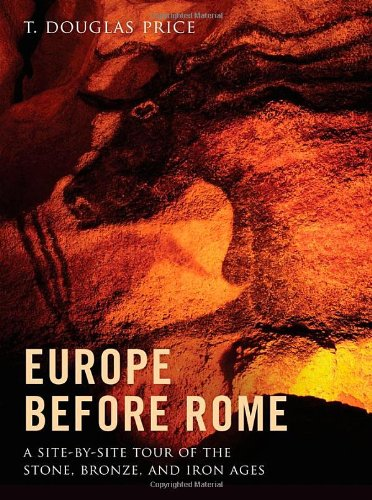 Europe before Rome: A Site-by-Site Tour of the