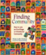 Finding Community: How to Join an Ecovillage or Intentional Community by New Society Publishers