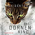 Das Dornenkind Audiobook by Max Bentow Narrated by Axel Milberg
