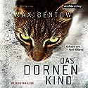 Das Dornenkind (       ungekürzt) von Max Bentow Gesprochen von: Axel Milberg
