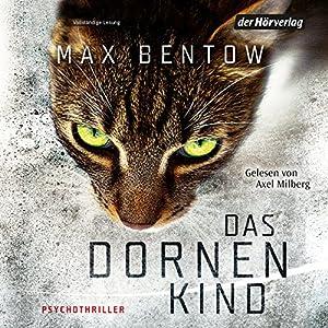 Das Dornenkind Hörbuch von Max Bentow Gesprochen von: Axel Milberg