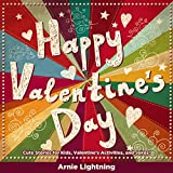 Childrens Book: Happy Valentines Day (Beginner Readers Childrens Fiction Books Collection): Cute Short Stories for Kids, Valentines Activities, and Jokes! (Valentines Day Books Series)