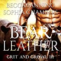 Bear Leather: Grit and Growl, Book 3 Audiobook by Becca Fanning Narrated by Sophia Chambers
