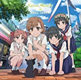 Grow Slowly (TVアニメ「とある科学の超電磁砲S」エンディングテーマ)(イベント応募券付き)(初回限定アニメ盤)