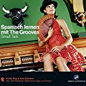 Spanisch lernen mit the Grooves: Small Talk Hörbuch von Eva Brandecker, Salomon Derezza Gesprochen von: Dieter Brandecker, Zoraya López, Katja Liebig