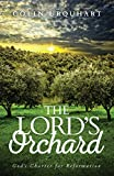 The Lord's Orchard: God's Charter for Reformation