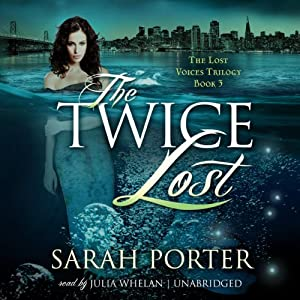 The Twice Lost: The Lost Voices Trilogy, Book 3 | [Sarah Porter]