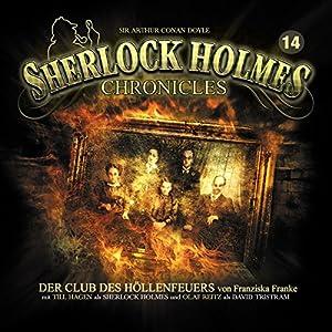 Der Club des Höllenfeuers (Sherlock Holmes Chronicles 14) Hörspiel