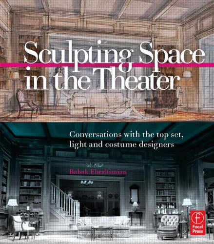 Sculpting Space in the Theater: Conversations with the...