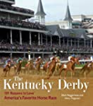 The Kentucky Derby: 101 Reasons to Lo...