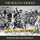 The Rough Riders Hörbuch von Theodore Roosevelt Gesprochen von: Monroe Clark McBride