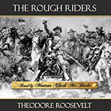 The Rough Riders Audiobook by Theodore Roosevelt Narrated by Monroe Clark McBride