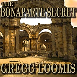The Bonaparte Secret: A Lang Reilly Thriller, Book 5 | [Gregg Loomis]