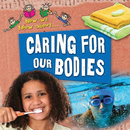 Caring for Our Bodies (Now We Know About. . .)