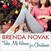 Take Me Home for Christmas: Whiskey Creek, Book 5 (       UNABRIDGED) by Brenda Novak Narrated by Carly Robins
