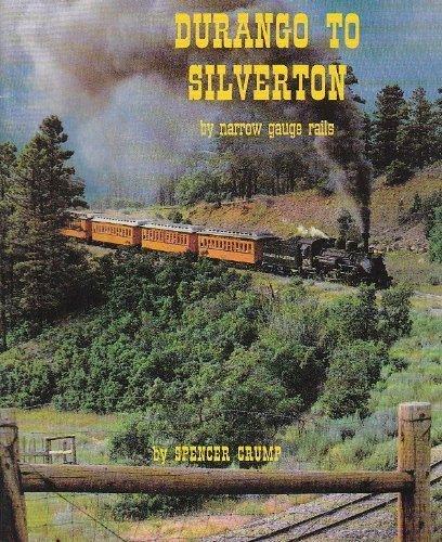 durango-to-silverton-by-narrow-gauge-rails-by-spencer-crump-1996-01-02