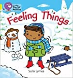 img - for Feeling Things: Band 3/Yellow (Collins Big Cat Phonics) book / textbook / text book