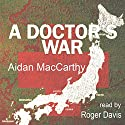 A Doctor's War Audiobook by Aidan MacCarthy Narrated by Roger Davis