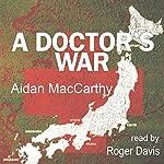 A Doctor's War   Aidan MacCarthy
