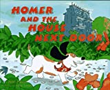 Homer and the House Next Door (002775457X) by Pulver, Robin