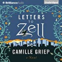Letters to Zell (       UNABRIDGED) by Camille Griep Narrated by Amy McFadden