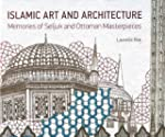 Islamic Art and Architecture: Memorie...
