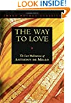 The Way to Love: The Last Meditations...