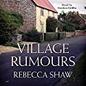 Village Rumours: Turnham Malpas Series, Book 18 Audiobook by Rebecca Shaw Narrated by Gordon Griffin