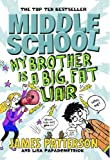 James Patterson Middle School: My Brother Is a Big, Fat Liar: (Middle School 3)