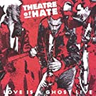 Love Is a Ghost/Live
