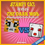 Stampy Cat Versus the Dark Mob: StampyLongNose Comic Series #2 | Griffin Mosley
