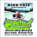 Bike Trip: How We Bicycled Across America | Steve Bobulinski