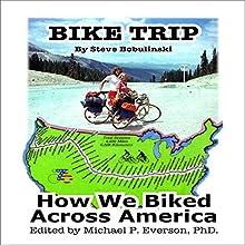 Bike Trip: How We Bicycled Across America Audiobook by Steve Bobulinski Narrated by Steve Bobulinski