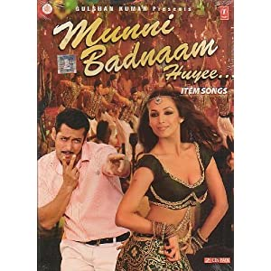 Munni Badnaam Huyee- Item Songs