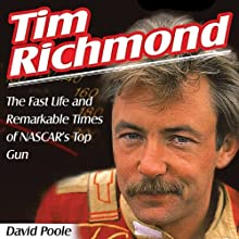 Tim Richmond: The Fast Life and Remarkable Times of NASCAR's Top Gun Audiobook by David Poole Narrated by Christine Padovan