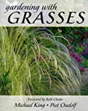 Gardening with Grasses (0711212023) by King, Michael