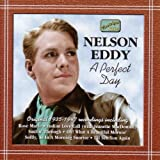A Perfect Day - Original Recordings 1935 - 1947 Nelson Eddy