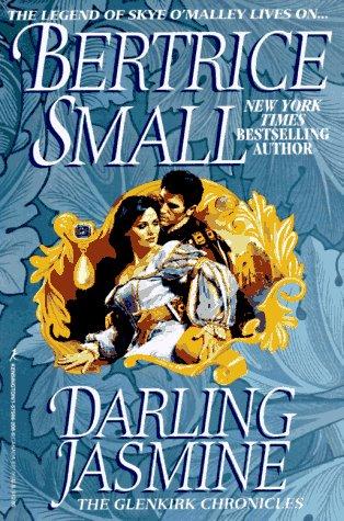 Darling Jasmine (Small, Bertrice. Glenkirk Chronicles.), Bertrice Small